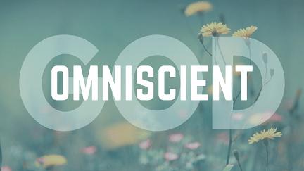 The Omniscience of God
