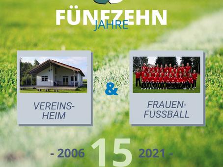 15 Jahre Vereinsheim & Frauenfußball - wie alles begann: