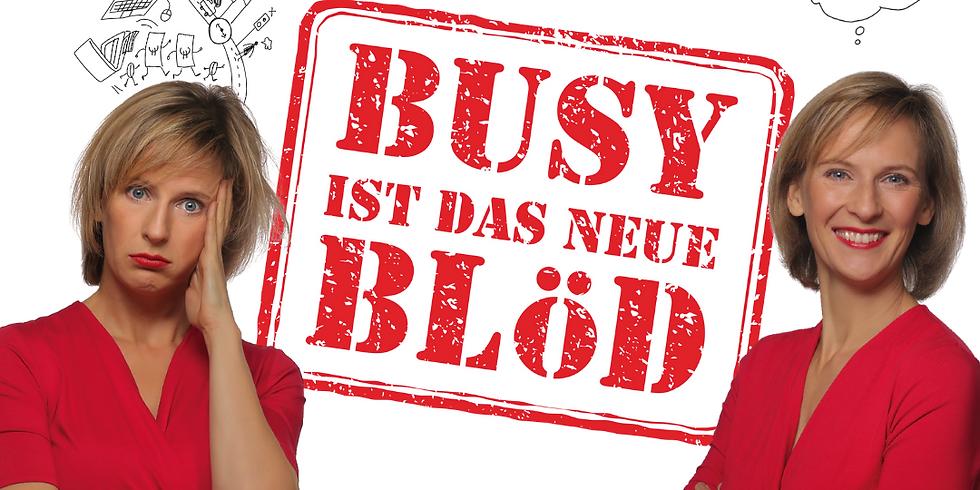 Busy ist das neue Blöd!