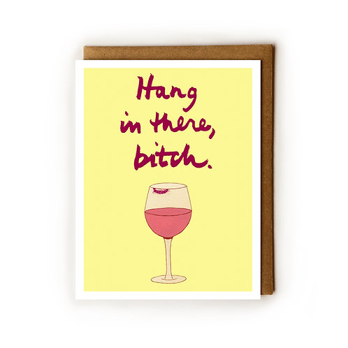Hang In There, Bitch (wine) - Blank Card
