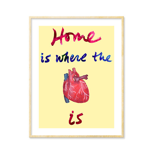 Home is where the Heart Is - Print