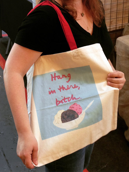 Hang In There, Bitch (ice cream) - Tote Bag