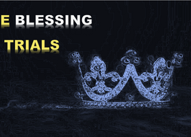 The Blessing of Trials