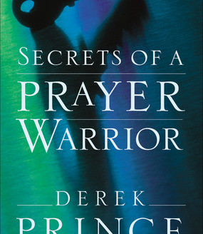 Review: Secrets of a Prayer Warrior by Derek Prince