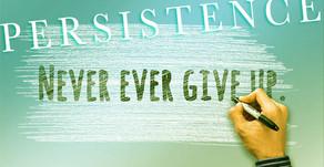 Finish the race, keep the faith - Persist.