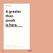 A Greater Than Jonah Is Here.