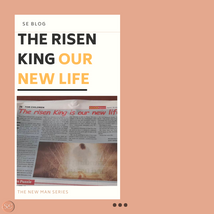The Risen King Our New Life