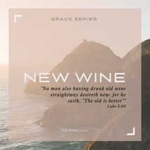 New Wine | Grace Series