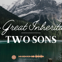 The Great Inheritance Series - Two Sons