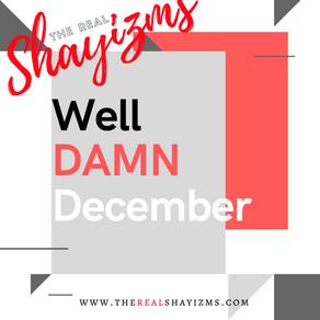 Well DAMN December!