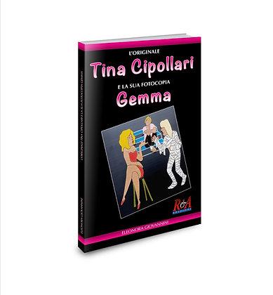 L'originale Tina Cipollari e la sua fotocopia Gemma
