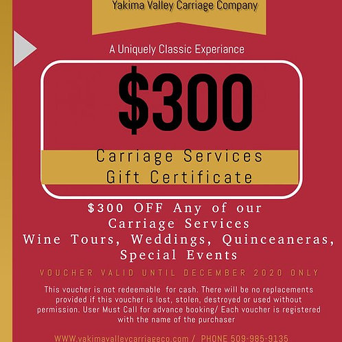 Yakima Valley Carriage $300 Gift Certificate