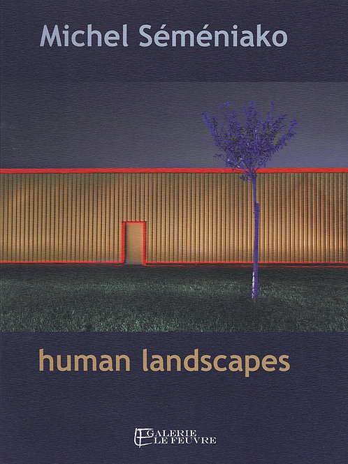 Michel Semeniako : Human Landscapes