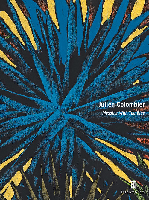 Julien Colombier : Messing With The Blue