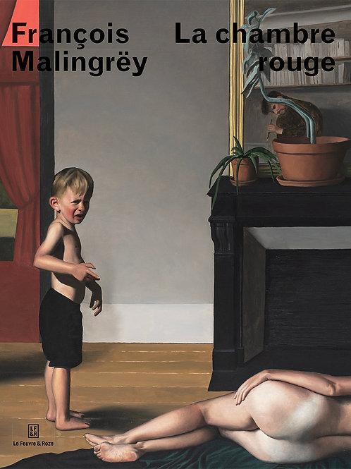 François Malingrëy : La chambre rouge