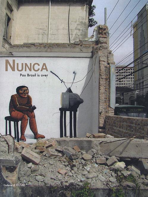 Nunca : Pao Brasil is Over
