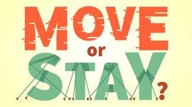 Staying Put or Moving on