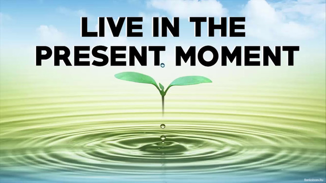 Let's Live in the Present
