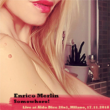 Enrico Merlin: Somewhere! (1)