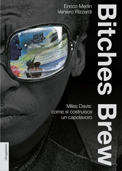 Enrico Merlin & Veniero Rizzardi: Bitches Brew.