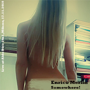 Enrico Merlin: Somewhere! (5)