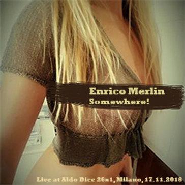 Enrico Merlin: Somewhere! (6)