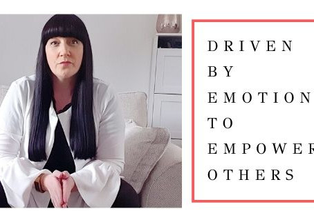 Driven By Emotion To Empower Others