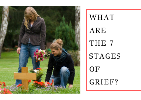 What Are The 7 Stages Of Grief?