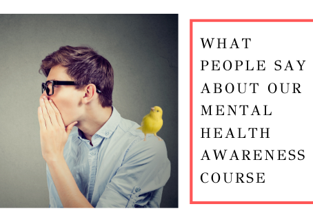 What People Say About Our Mental Health Awareness Course