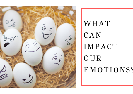 What Can Impact Our Emotions?