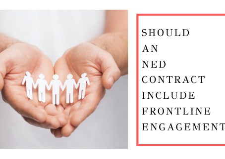Should An NED Contract Include Frontline Engagement?