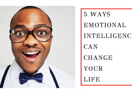 5 Ways Emotional Intelligence Can Change Your Life