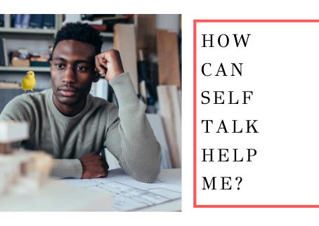 How Can Self Talk Help Me?