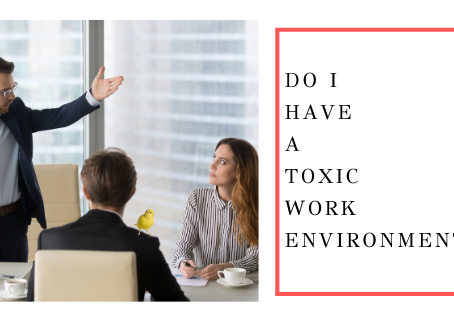 Do I Have a Toxic Work Environment?