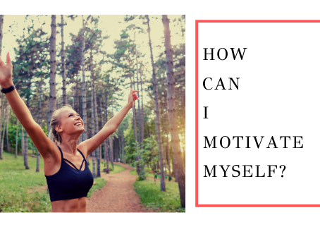How Can I Motivate Myself?