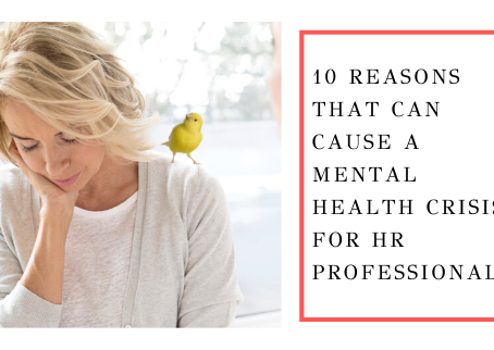 10 Reasons That Can Cause A Mental Health Crisis for HR Professionals