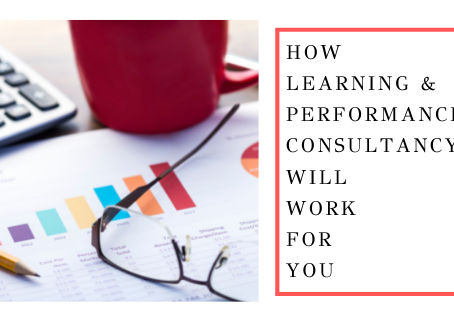 How Learning And Performance Consultancy Will Work For You