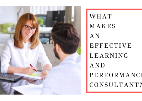 What Makes An Effective Learning and Performance Consultant?