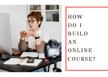 How Do I Build An Online Course?