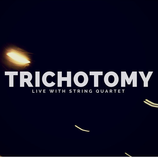 Trichotomy Live with String Quartet!