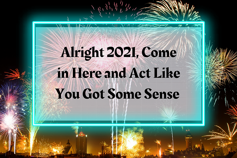 Alright, 2021