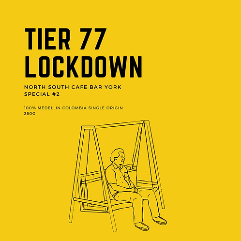 North South Coffee - Tier 77 Lockdown