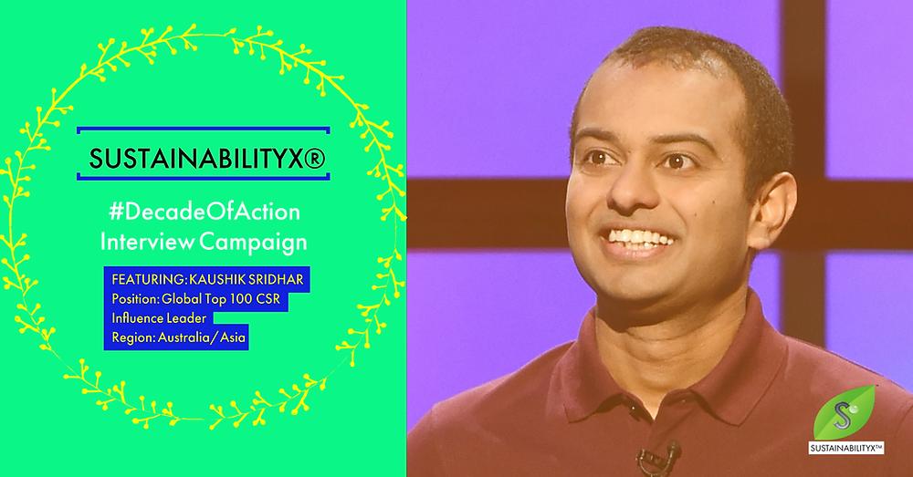 Kaushik Sridhar's #DecadeOfAction Interview for The SustainabilityX® Magazine