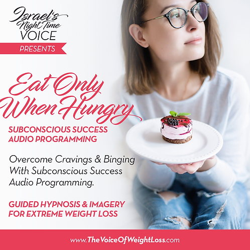 EAT ONLY WHEN HUNGRY (Overcome Binge & Emotional Eating, Cravings & Depression)