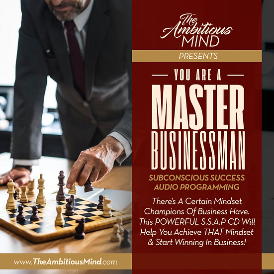 YOU ARE A MASTER BUSINESSMAN