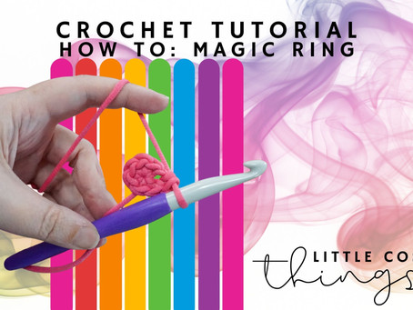 Crochet Tutorial: How to make a Magic Ring