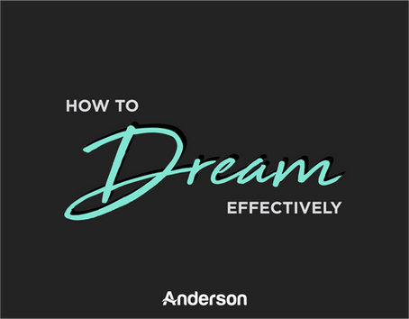 How to Dream Effectively | Use What You've Got