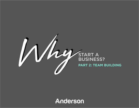 Why Start a Business? | (Part 2) Team Building