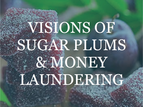 Visions of Sugar Plums & Money Laundering