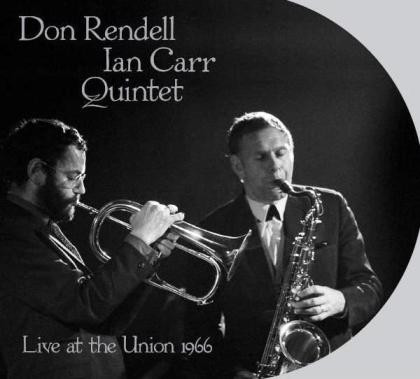 Rendell Carr Quintet  Live At The Union 1966 (Reel Recordings, 2010 - CD and Stamford Audio - vinyl)